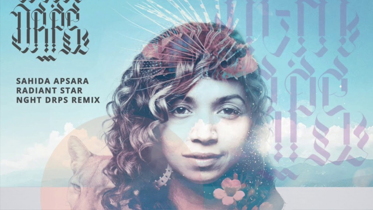 Sahida Apsara - Radiant Star (NGHT DRPS Remix)