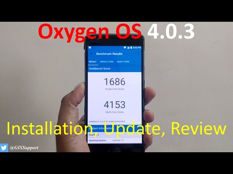 OxygenOS 4.0.3 Update Review OnePlus 3 & OnePlus 3T (Installation, Changes, Known Issue, Benchmark)