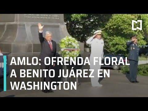 AMLO coloca ofrenda floral en el monumento a Benito Juárez en Washington - Despierta