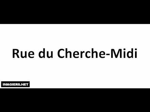 Prononciation = Rue du Cherche Midi