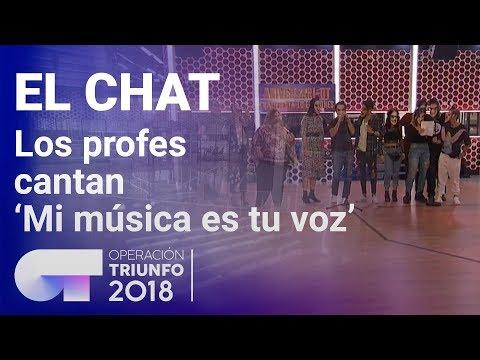 'Mi música es tu voz' - Profesores | El Chat | Programa 5 | OT 2018