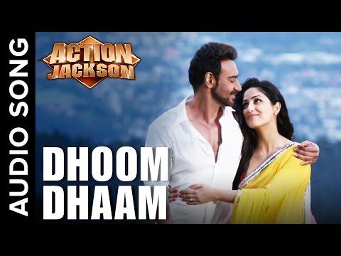 Dhoom Dhaam (Uncut Audio Song) | Action Jackson | Ajay Devgn & Yami Gautam