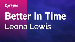 Karaoke Better In Time - Leona Lewis *