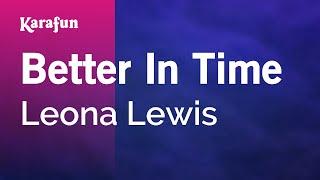 Karaoke Better In Time - Leona Lewis *