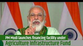 Agriculture Infrastructure fund launch /financing facility under Agriculture Infrastructure Fund