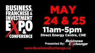 Toronto Franchise Show - Direct Energy Centre, CNE - May 24 & 25, 2014