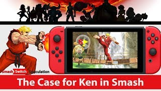 The Case for Ken in Smash Bros. Ultimate | Smash, Switch, Speculation