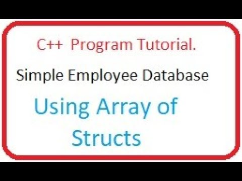 C++ Tutorial: Simple  Employee Database Array of STRUCTS object, file handling