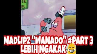 """KOMPILASI MadLipz """"MANADO"""" #PART 3 lebeh Ngakak!!!!  😂😂😂"""