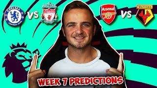 My Premier League 2018/19 WEEK 7 PREDICTIONS!