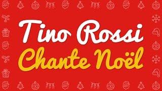 Tino Rossi - Petit papa Noël, et tous ses chants de Noël (Ave Maria, Divin Enfant..)