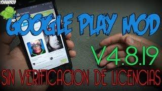 Instala Google Play MOD V4.8.19 Sin Verificación De Licencias [Mayo 2014]