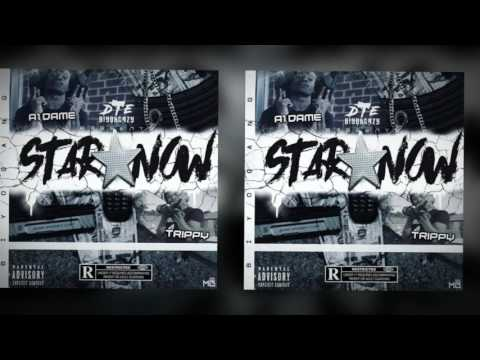 #DTE A1 Dame & Trippy - Star Now [Official Audio]