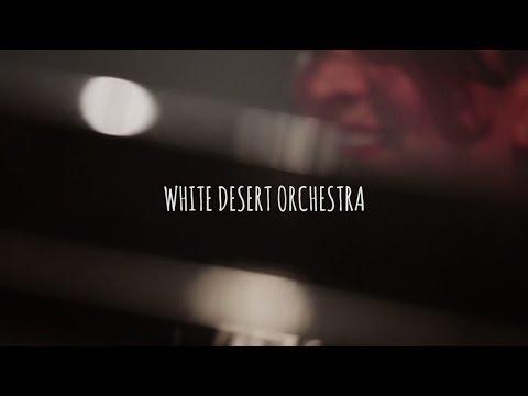 WHITE DESERT ORCHESTRA - Eve Risser - Teaser 2