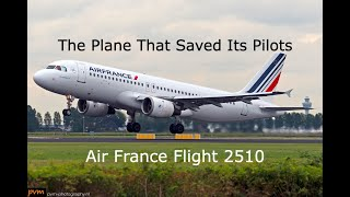 The Plane That Saved It's Pilots | Air France Flight 2510