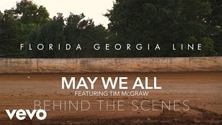 Florida Georgia Line - May We All (Behind The Scenes) ft. Tim McGraw
