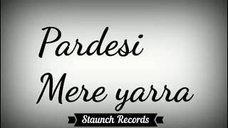 Pardesi Mere Yara (Lyrical Video) | Rahul Jain | Uplugged Cover Song | Aamir Khan | Karisma