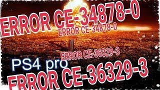 ps4 pro error ce 34878 0 error ce 36329 3