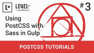 #3 - Using PostCSS with Sass in Gulp - PostCSS Tutorials