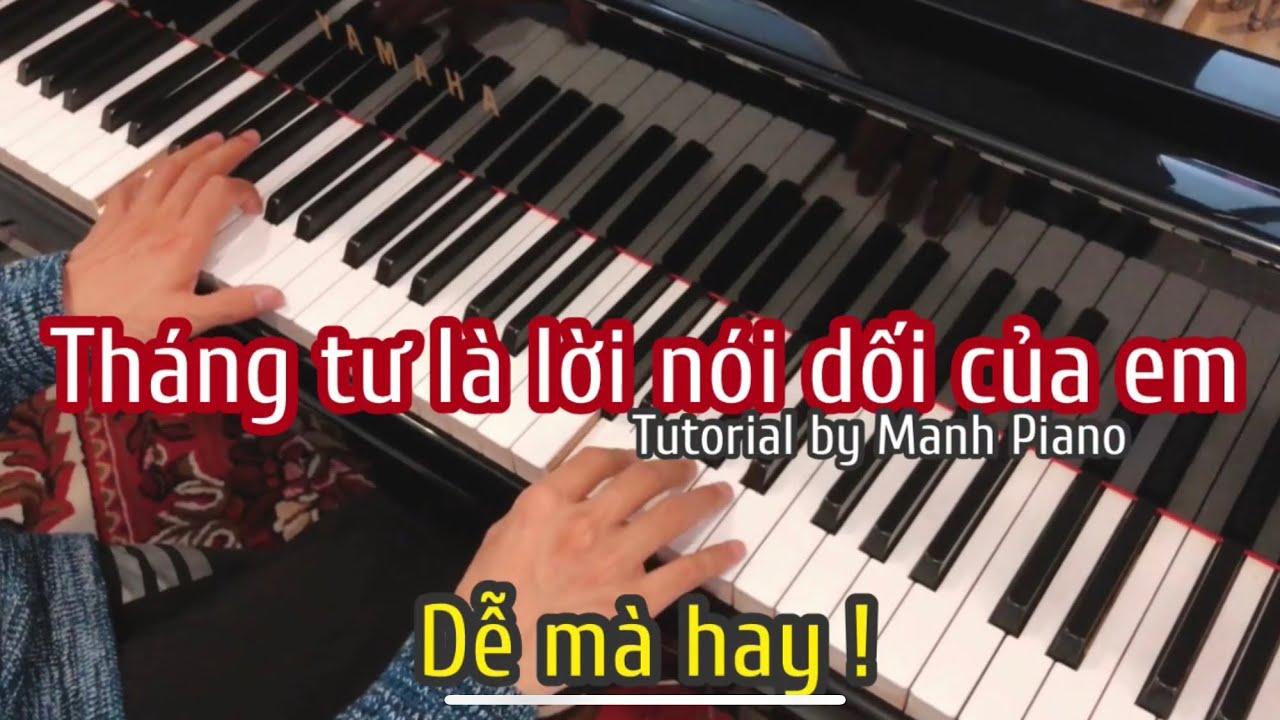 [Tutorial] Học đàn THÁNG TƯ LÀ LỜI NÓI DỐI CỦA EM theo cách của Manh Piano | St: Phạm Toàn Thắng