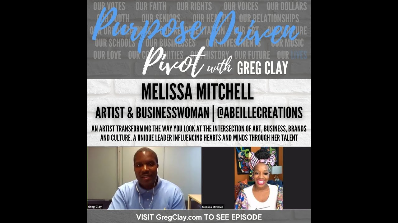 Purpose Driven Pivot with Greg Clay, feat. Melissa Mitchell, Abeille Creations