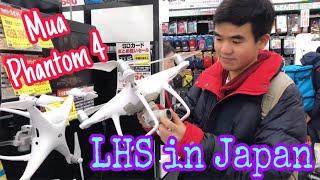 LHT | Đi Mua Flycam Phantom 4 Pro + Tại Nhật Bản