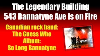 The Legendary Building is on Fire | The Guess Who - So Long Bannatyne