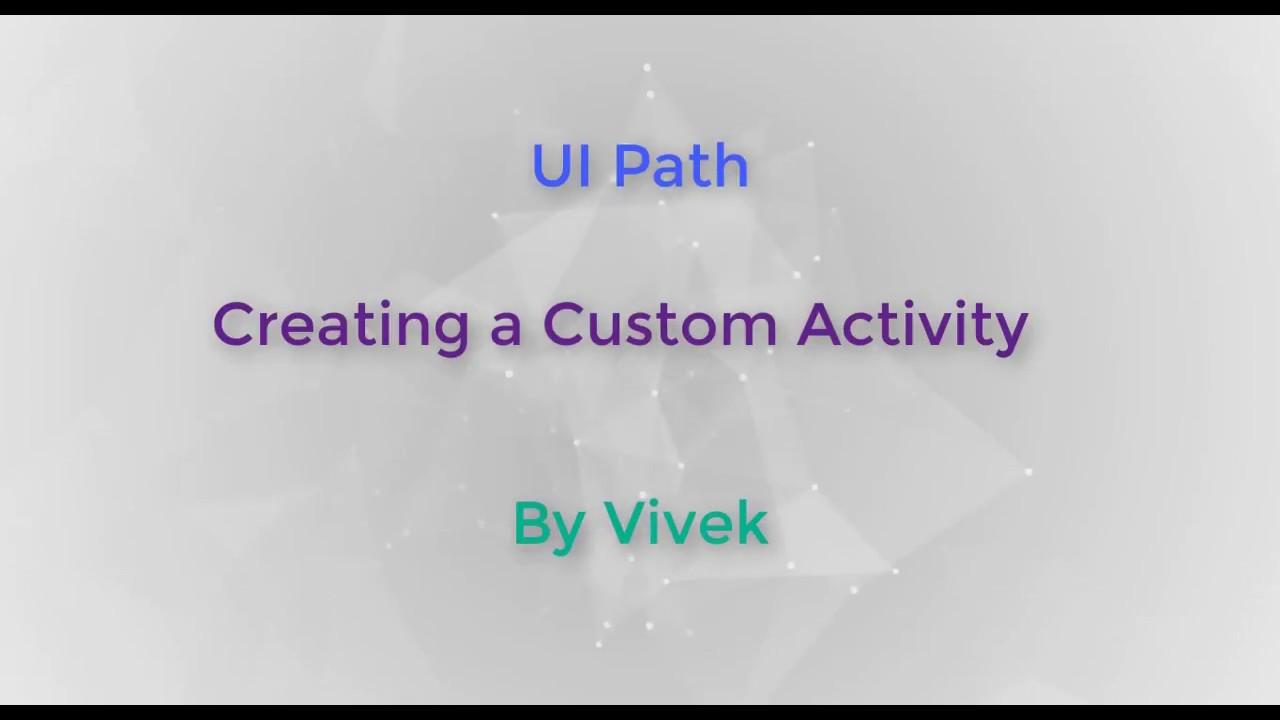 UIPath - Creating a Custom Activity
