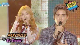 [HOT] PAXCHILD - So sweet, 팍스차일드 - 연애초반 Show Music core 20170722