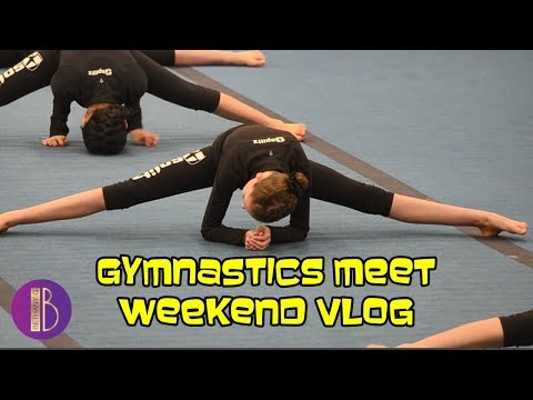 Gymnastics Meet Weekend Vlog   Bethany G