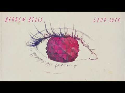 Download Broken Bells - Good Luck  Audio Mp4 baru