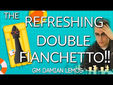The Refreshing Double Fianchetto by GM Damian Lemos FIDE 2507 - (Lemos Deep Dive)