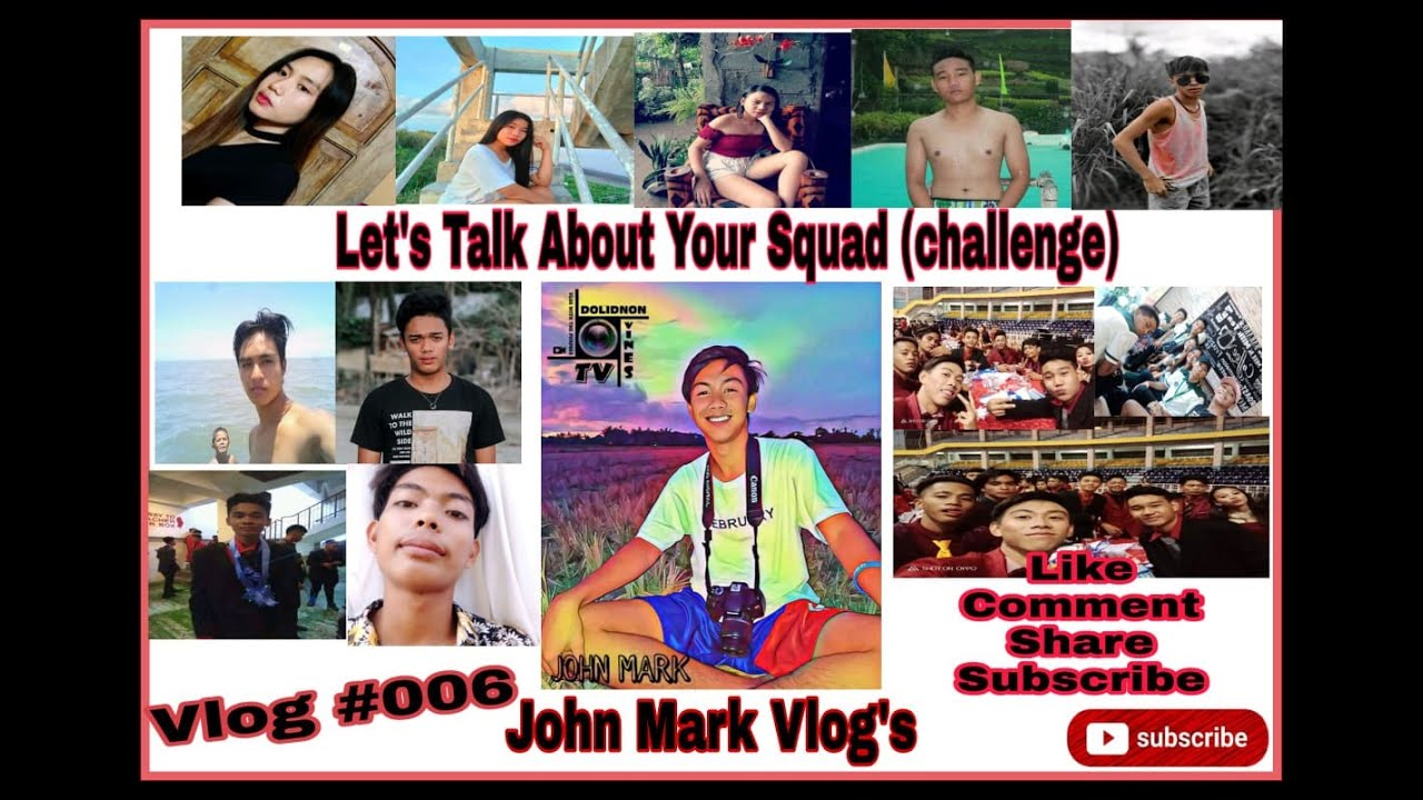 Let's Talk About Your Squad (Challenge)| ( Ako Na Talaga! ) | Vlog #006| John Mark Vlog's