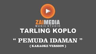 """Download Lagu TARLING KOPLO """" PEMUDA IDAMAN """" TANPA VOCAL (KARAOKE) mp3"""