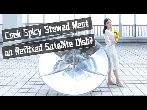 E26 Using Solar Energy to Stew Spicy Meat on Refitted Satellite Dish?! Yumm | Ms Yeah