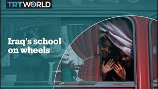 Iraq's school on wheels gives hope to students