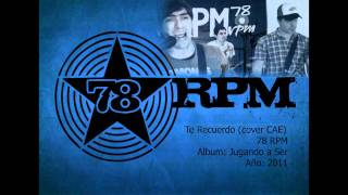 78 RPM - Te Recuerdo (cover CAE)