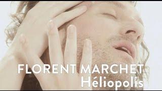 FLORENT MARCHET - Héliopolis [CLIP OFFICIEL]
