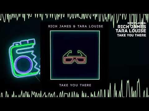 Rich James & Tara Louise - Take You There 🍉