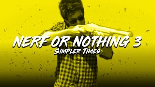 Nerf or Nothing 3: Simpler Times