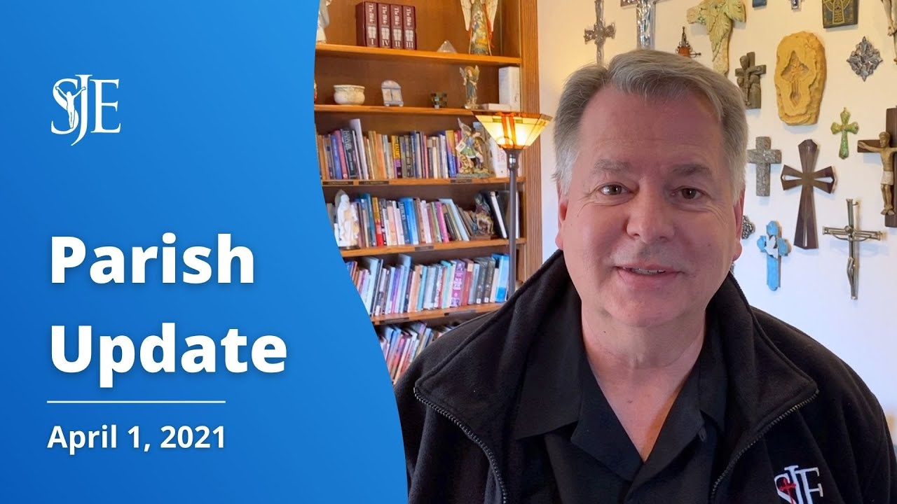 Parish Update with Fr. Sammie Maletta - 4/1/2021