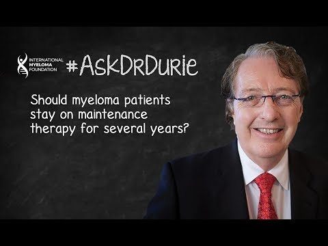 Should myeloma patients stay on maintenance therapy for several years?