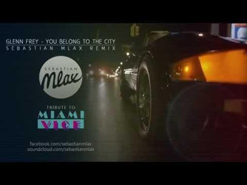 Glenn Frey - You Belong To The City (Sebastian Mlax Remix) Nu Disco/ Deep House    Free Download