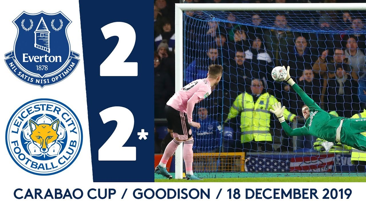 PENALTY DRAMA AT GOODISON   EVERTON 2-2* LEICESTER CITY: CARABAO CUP HIGHLIGHTS