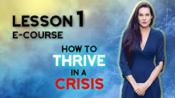 Lesson 1 -  How to Thrive in A Crisis - Immediate Response