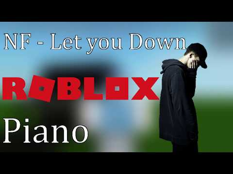 NF | Let You Down | Roblox Piano ~ AdvertentAaron