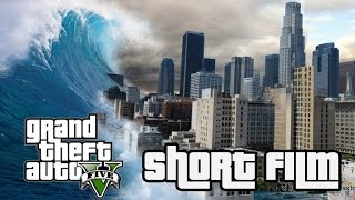 The End of Los Santos - GTA V PC Tsunami Cinematic Short Film HD