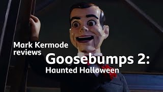 Goosebumps 2: Haunted Halloween reviewed by Mark Kermode