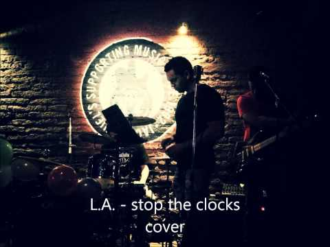 L.A. - stop the clocks vocal cover by Monrock