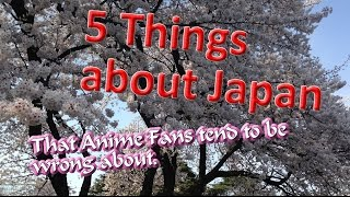 5 things about japan that anime fans tend to get wrong